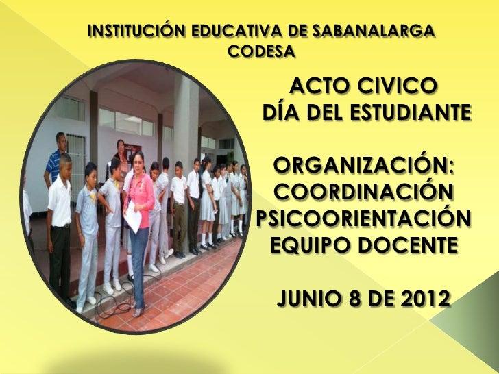 INSTITUCIÓN EDUCATIVA DE SABANALARGA               CODESA                    ACTO CIVICO                  DÍA DEL ESTUDIAN...