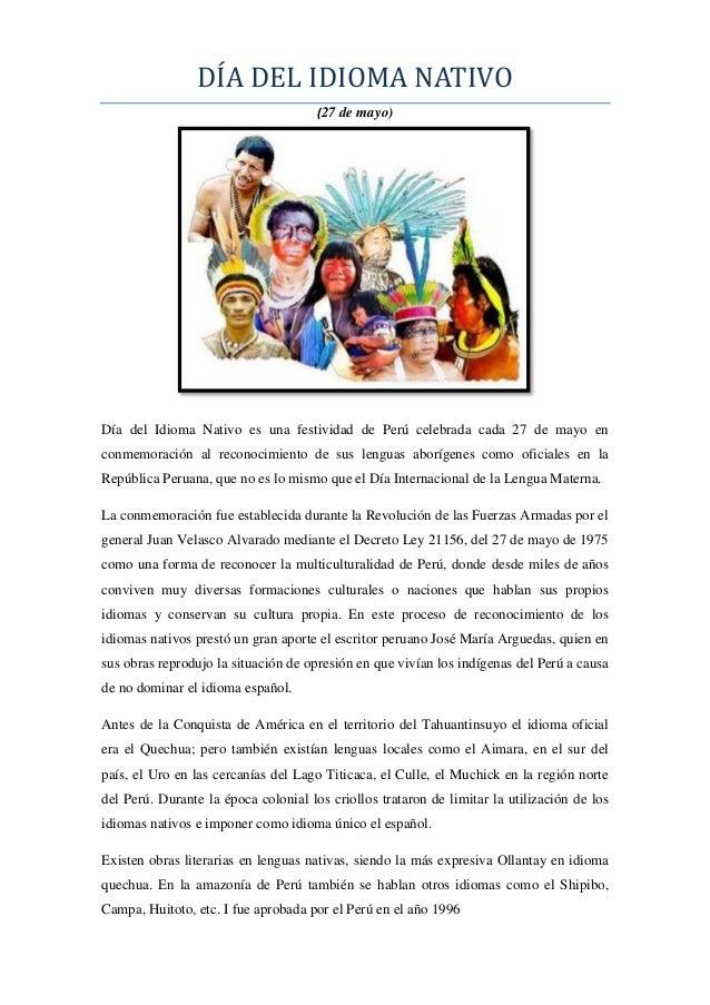 DÍA DEL IDIOMA NATIVO(27 de mayo)Día del Idioma Nativo es una festividad de Perú celebrada cada 27 de mayo enconmemoración...