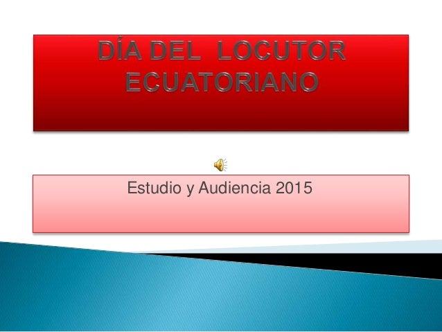 Estudio y Audiencia 2015