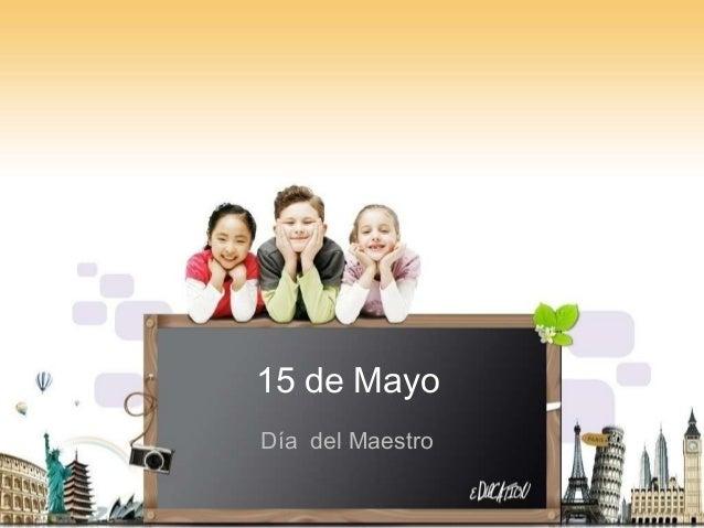 15 de MayoDía del Maestro