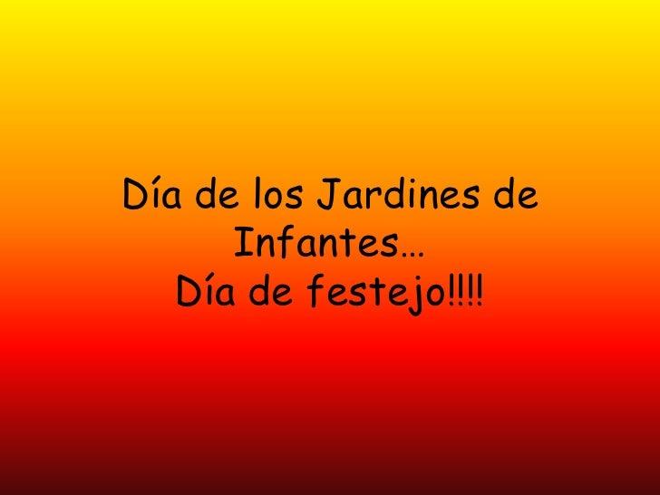 Día de los Jardines de      Infantes…   Día de festejo!!!!