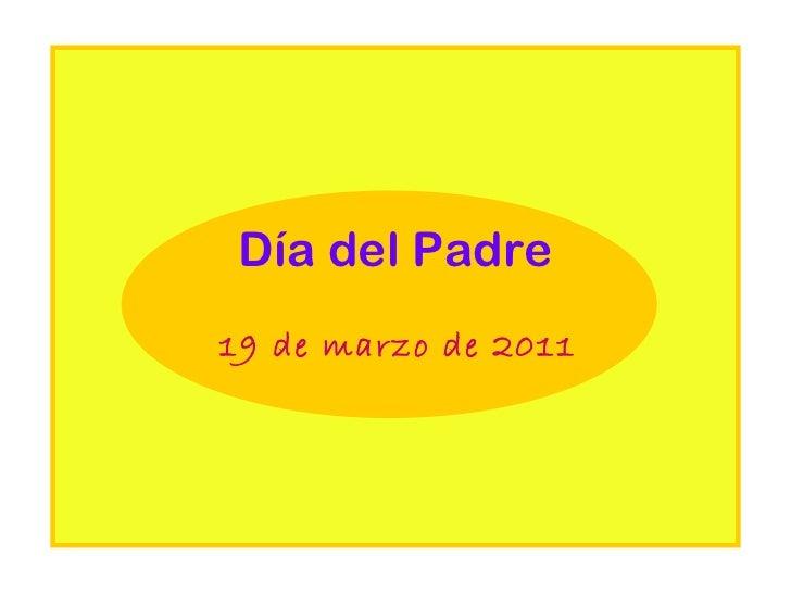 Día del Padre 19 de marzo de 2011