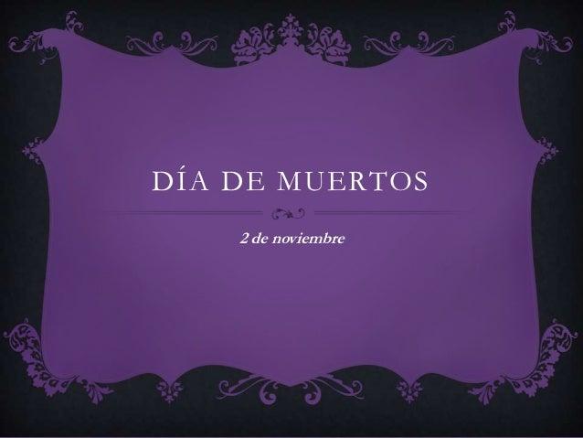 DÍA DE MUERTOS    2 de noviembre