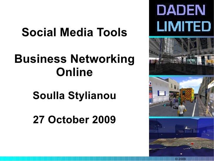 Social Media Tools  Business Networking       Online   Soulla Stylianou    27 October 2009                         © 2009