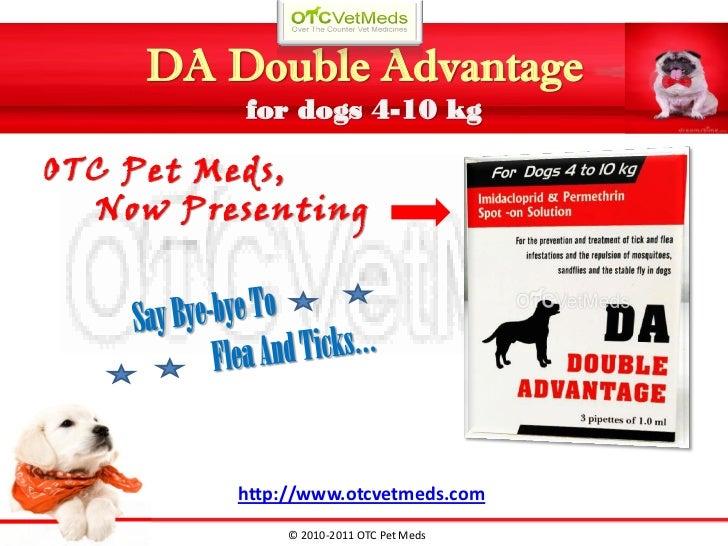 DA Double Advantage         for dogs 4-10 kgOTC Pet Meds,  Now Presenting         http://www.otcvetmeds.com              ©...