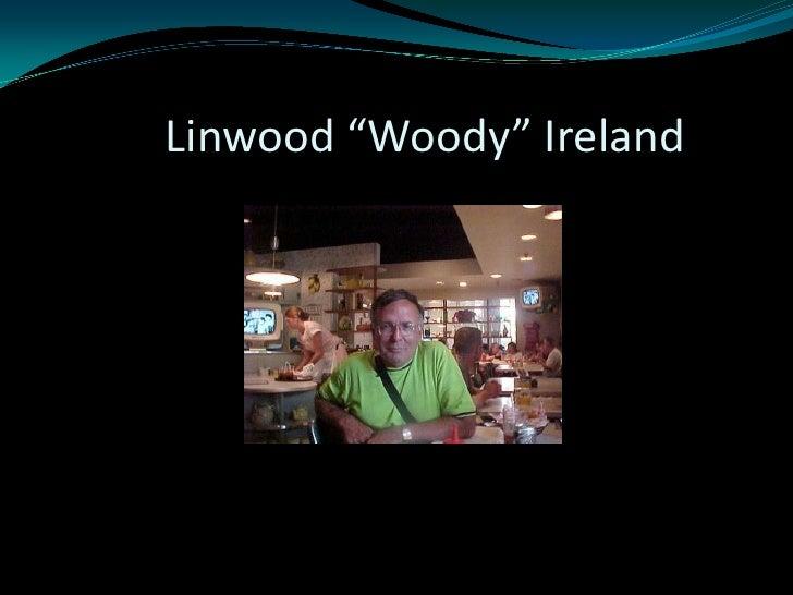 """Linwood """"Woody"""" Ireland<br />"""