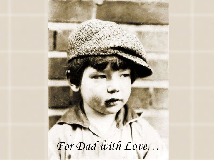 For Dad with Love…