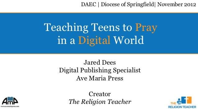 Teaching Teens to Pray in the Digital World (DAEC 2012)