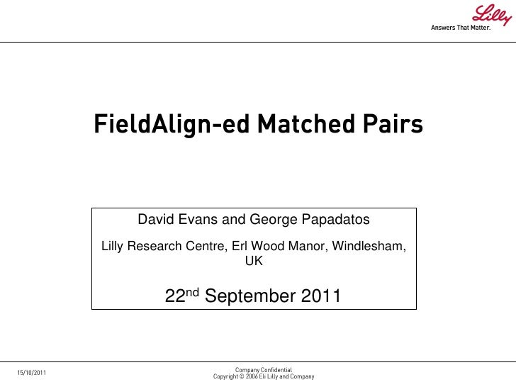 David Evans and George PapadatosLilly Research Centre, Erl Wood Manor, Windlesham,                         UK          22n...