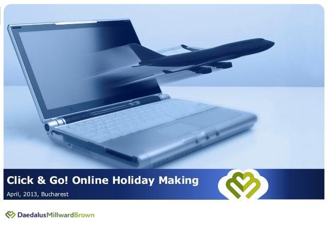 1Click & Go! Online Holiday MakingApril, 2013, Bucharest