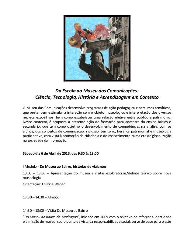 Da escola ao museu das comunicações Cristina Weber