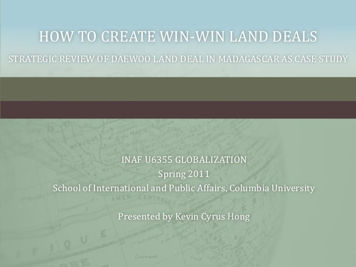 how to create win-win land dealsStrategic review of Daewoo land deal in Madagascar as case study<br />INAF U6355 GLOBALIZA...