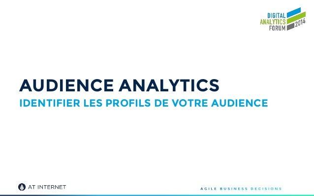 [DAF 2014] Audience Analytics : identifier les profils de votre audience