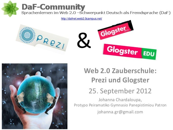 http://dafnet.web2.0campus.net/           &                 Web 2.0 Zauberschule:                   Prezi und Glogster    ...