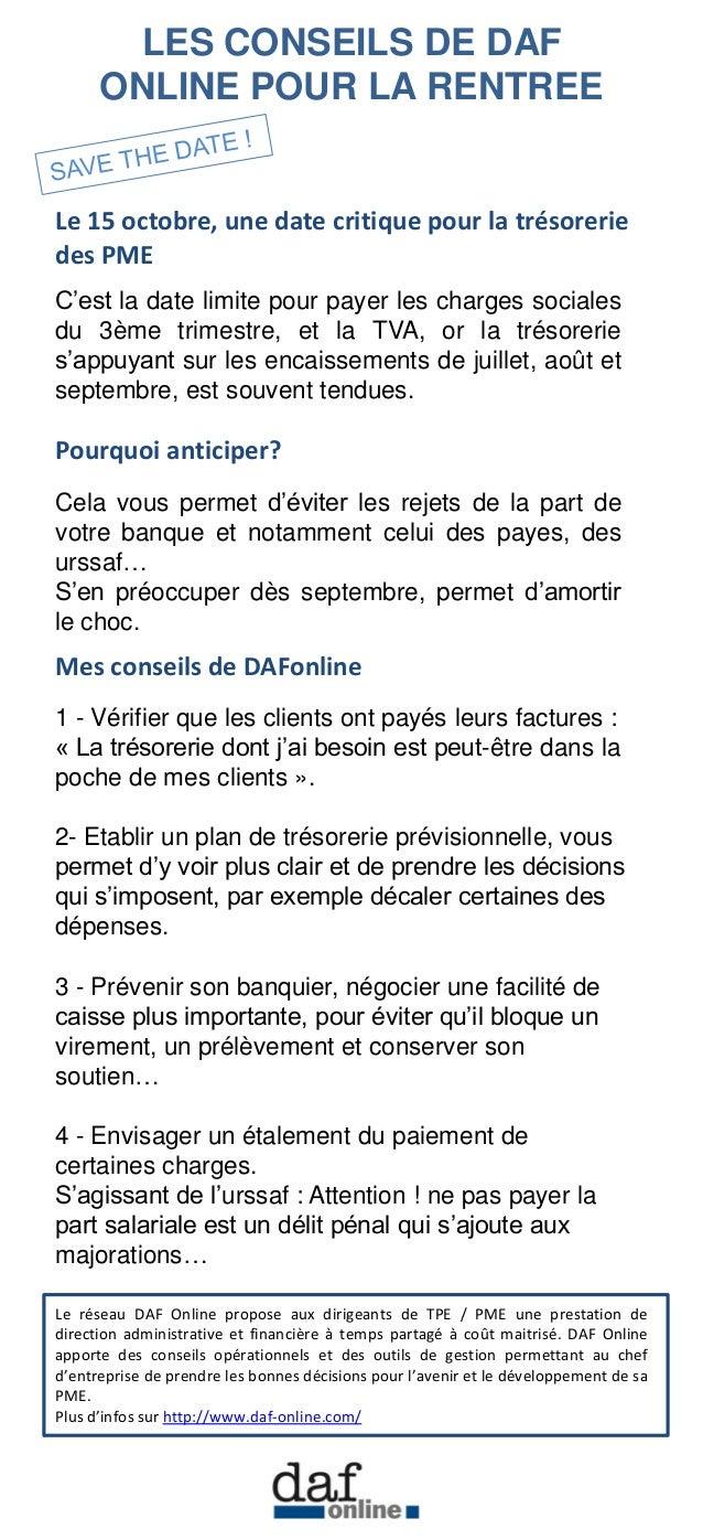 LES CONSEILS DE DAF ONLINE POUR LA RENTREE  Le 15 octobre, une date critique pour la trésorerie des PME  C'est la date lim...