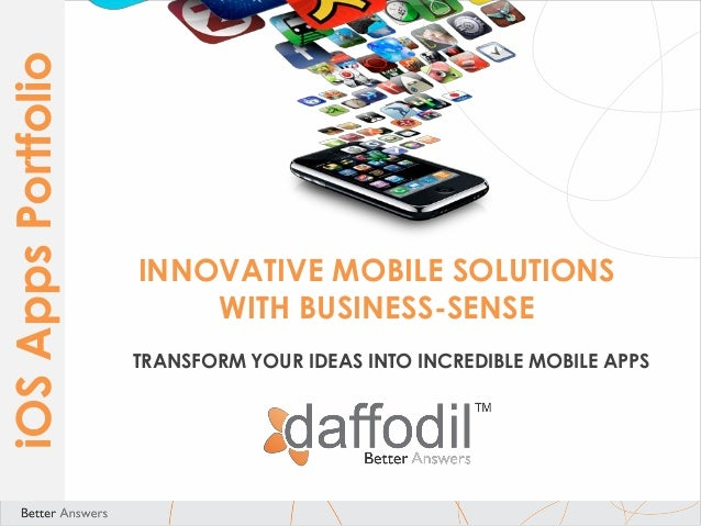 iOS Apps Portfolio  INNOVATIVE MOBILE SOLUTIONS WITH BUSINESS-SENSE TRANSFORM YOUR IDEAS INTO INCREDIBLE MOBILE APPS