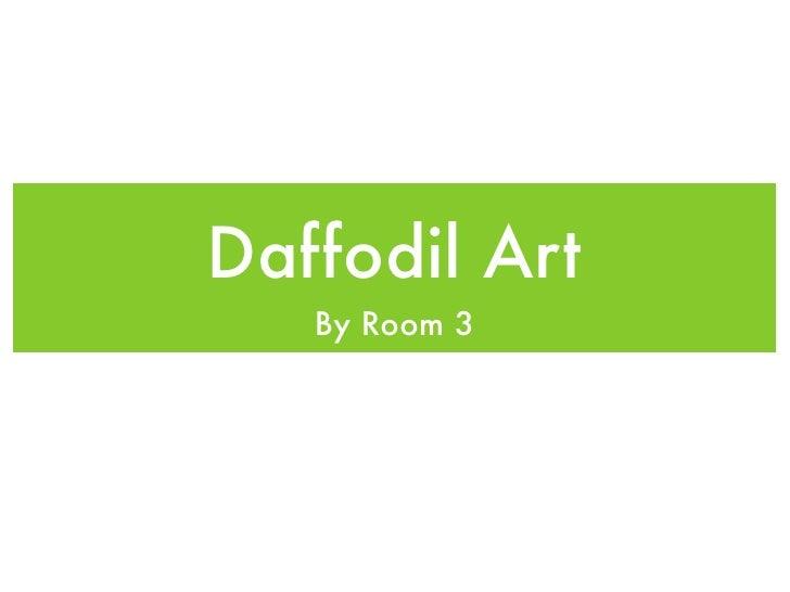 Daffodil Art    By Room 3