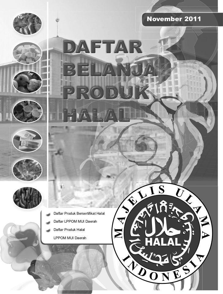 November 2011Daftar Produk Bersertifikat HalalDaftar LPPOM MUI DaerahDaftar Produk HalalLPPOM MUI Daerah