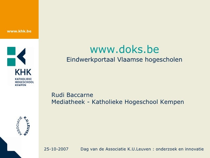 <ul><li>www.doks.be </li></ul><ul><li>Eindwerkportaal Vlaamse hogescholen </li></ul><ul><ul><li>Rudi Baccarne </li></ul></...