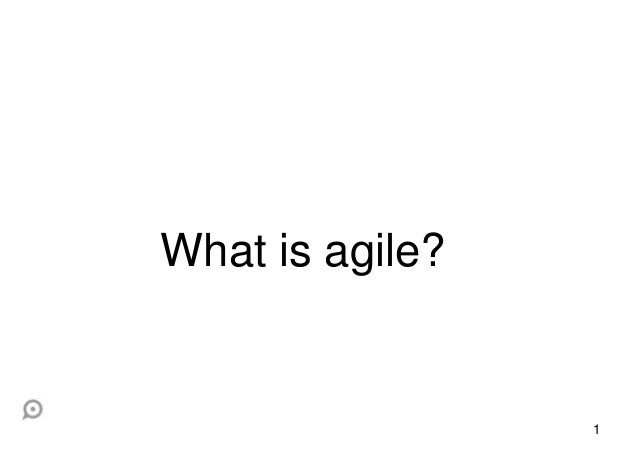 1 What is agile?