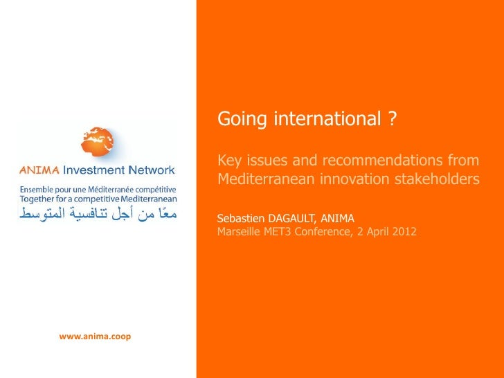 Going international ?                 Key issues and recommendations from                 Mediterranean innovation stakeho...