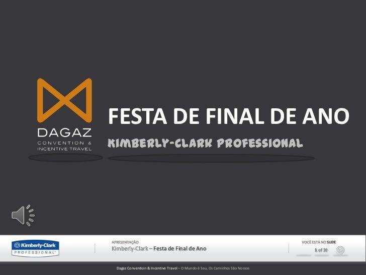 FESTA DE FINAL DE ANO<br />Kimberly-Clark Professional<br />APRESENTAÇÃO<br />VOCÊ ESTÁ NO SLIDE<br />Kimberly-Clark – Fes...