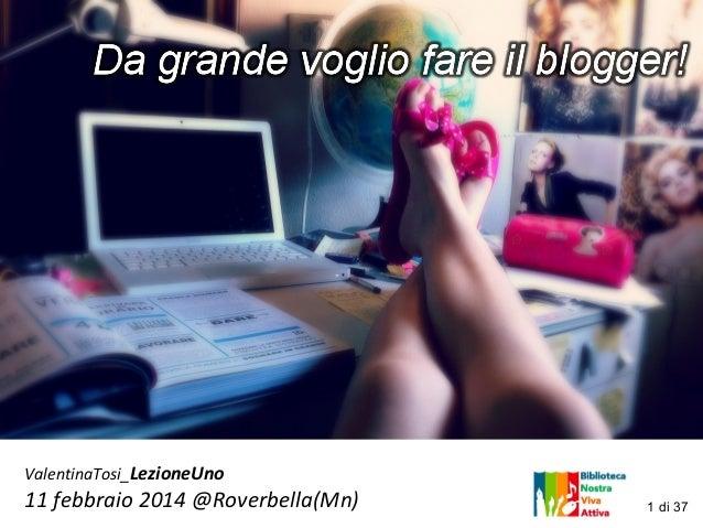 ValentinaTosi_LezioneUno  11 febbraio 2014 @Roverbella(Mn)  1 di 37