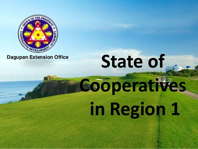 State of Cooperatives in Region 1 Dagupan Extension Office