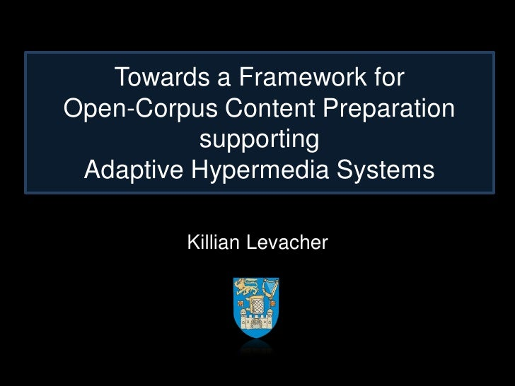 Towards a Framework for Open-Corpus Content Preparation           supporting  Adaptive Hypermedia Systems           Killia...