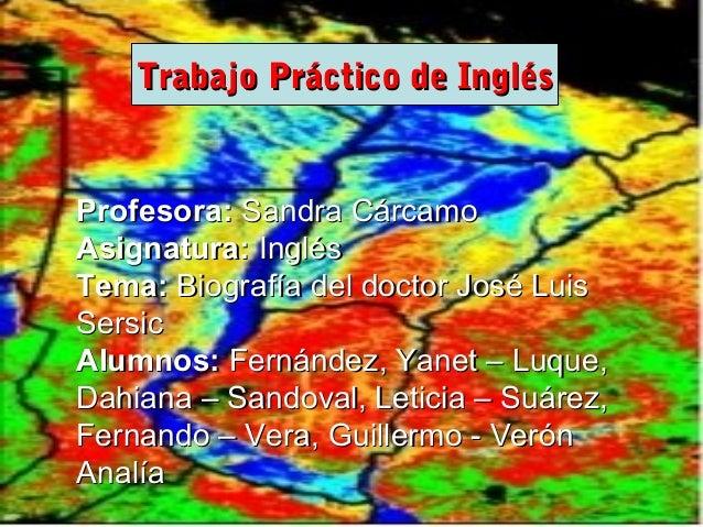 Trabajo Práctico de InglésTrabajo Práctico de Inglés Profesora:Profesora: Sandra CárcamoSandra Cárcamo Asignatura:Asignatu...