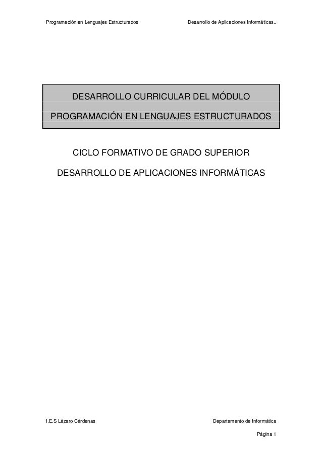 Programación en Lenguajes Estructurados Desarrollo de Aplicaciones Informáticas.. I.E.S Lázaro Cárdenas Departamento de In...