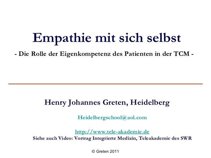 Empathie mit sich selbst -  Die Rolle der Eigenkompetenz des Patienten in der TCM -   <ul><li>Henry Johannes Greten, Heide...
