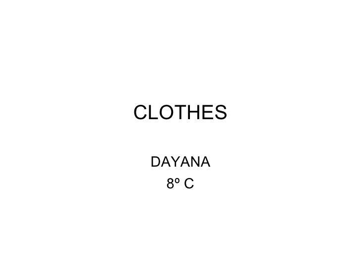 CLOTHES DAYANA 8º C