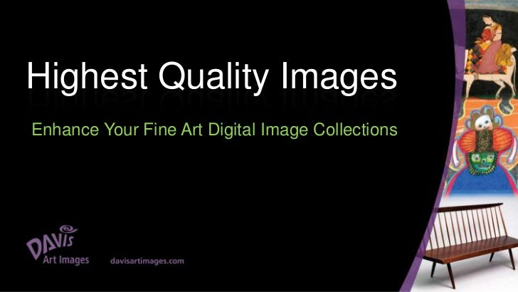 Highest Quality Images<br />Enhance Your Fine Art Digital Image Collections<br />