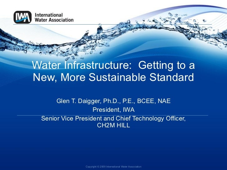 Sustainable water systems--Glen Daigger (President of International Water Association) presentation