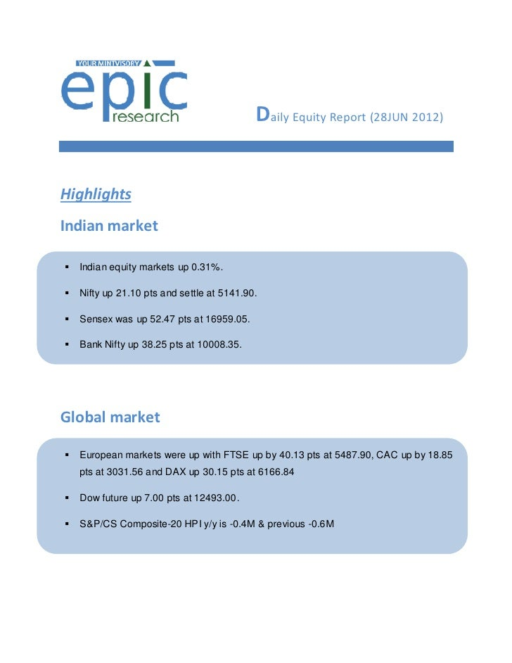 Daily Equity Report (28JUN 2012)HighlightsIndian market   Indian equity markets up 0.31%.   Nifty up 21.10 pts and settl...