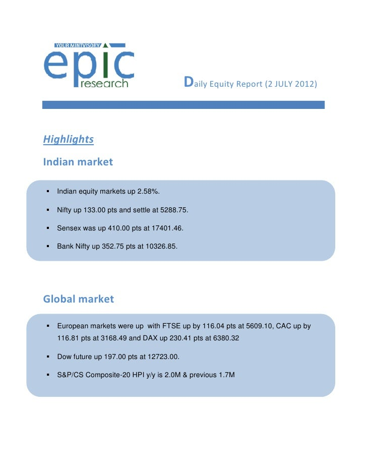 Daily Equity Report (2 JULY 2012)HighlightsIndian market   Indian equity markets up 2.58%.   Nifty up 133.00 pts and set...