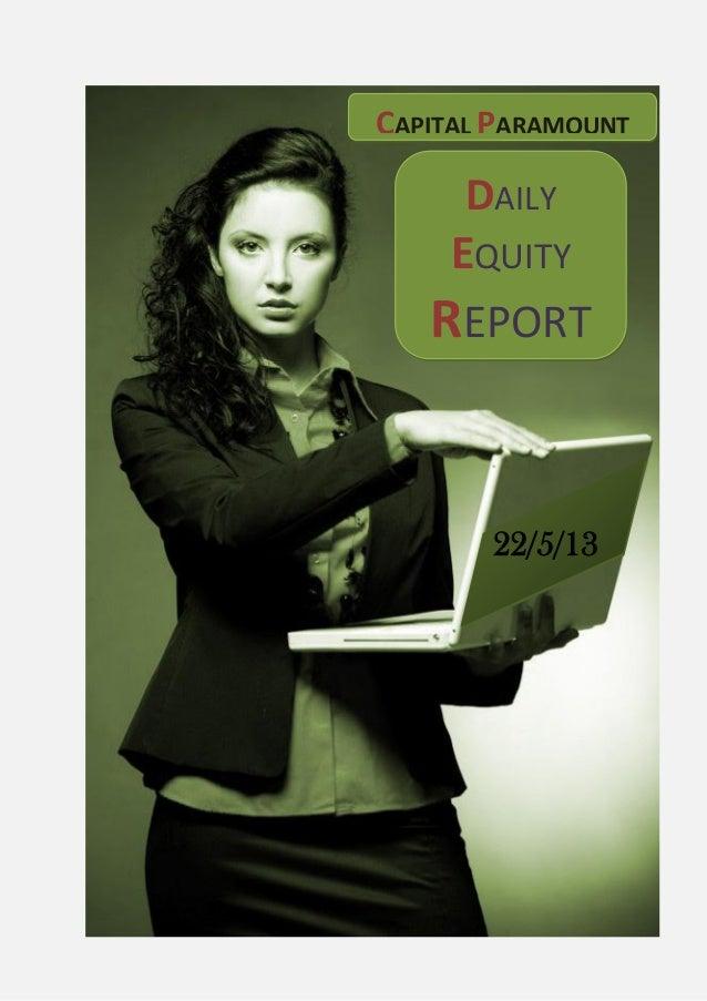 DAILYEQUITYREPORT22/5/13CAPITAL PARAMOUNT