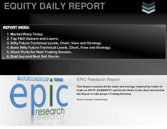 EQUITY DAILY REPORTEPIC Research ReportThis Report contains all the study and strategy required by trader totrade on NIFTY...