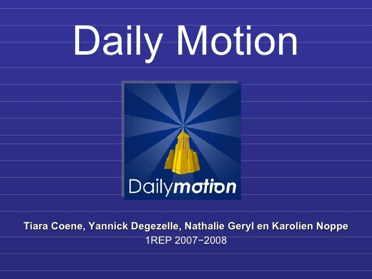 Daily Motion Tiara Coene, Yannick Degezelle, Nathalie Geryl en Karolien Noppe 1REP 2007−2008