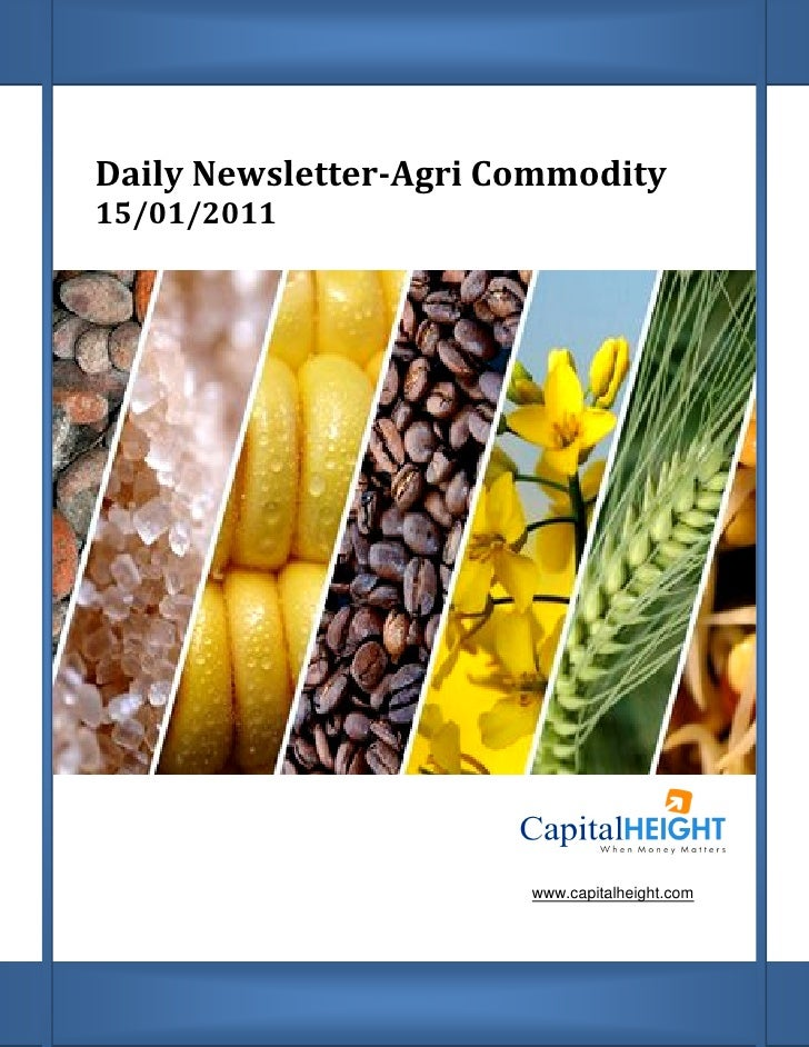 Daily Newsletter      Newsletter-Agri Commodity15/01/2011                       www.capitalheight.com