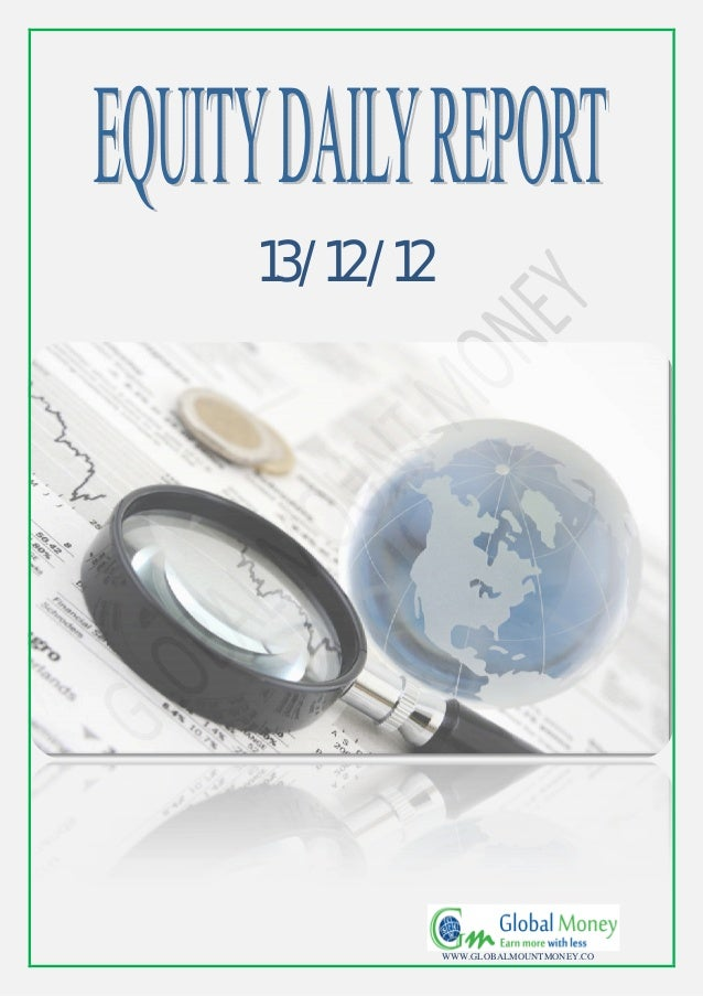 Daily equity report by global mount money 13 12-2012