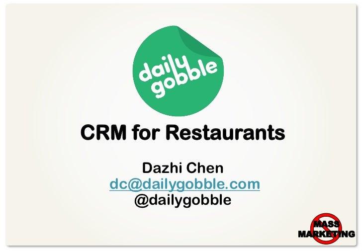 CRM for Restaurants     Dazhi Chen  dc@dailygobble.com    @dailygobble                         MASS                       ...