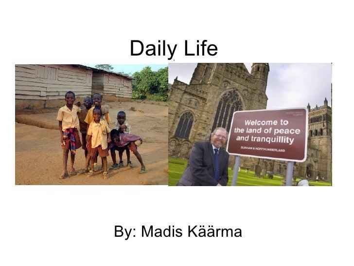Daily Life  By: Madis Käärma