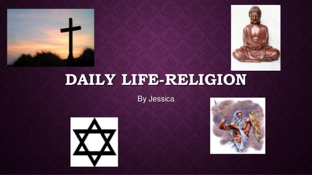 Daily life religion by Jessica