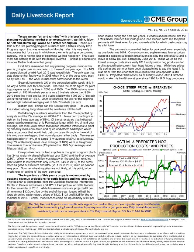 Vol. 11, No. 71 / April 16, 2013 Sponsored byThe Daily Livestock Report is published by Steve Meyer & Len Steiner, Inc., A...
