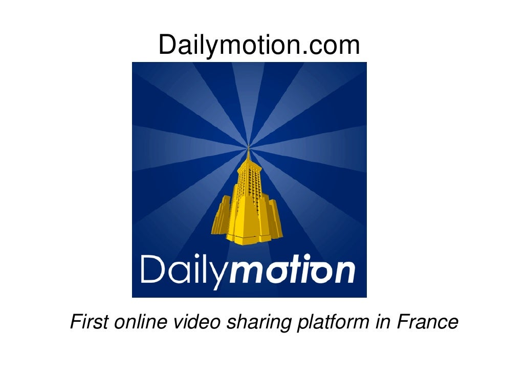 Dailymotion.com     First online video sharing platform in France