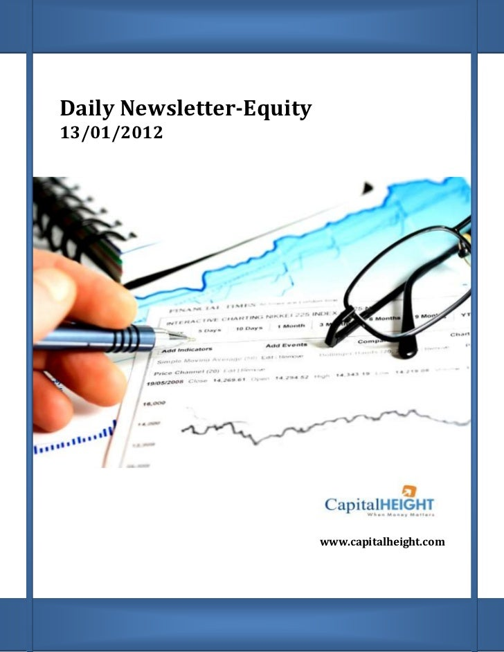 Daily Newsletter-Equity13/01/2012                          www.capitalheight.com