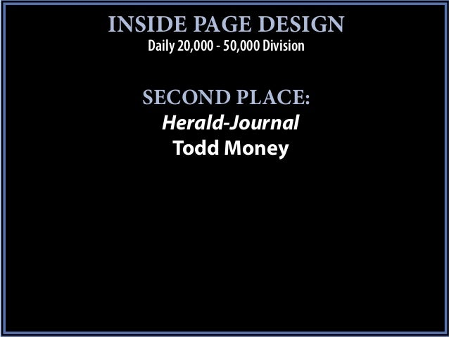 INSIDE PAGE DESIGN   Daily 20,000 - 50,000 Division  SECOND PLACE:    Herald-Journal     Todd Money