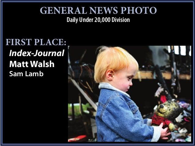 GENERAL NEWS PHOTO                 Daily Under 20,000 DivisionFIRST PLACE: Index-Journal Matt WalshSam Lamb